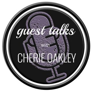 Guest Talks with Cherie Oakley