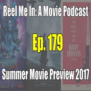 Ep. 179: Summer Movie Preview 2017