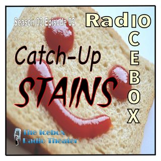 Catch-Up Stains; epsiode 0302
