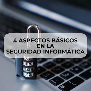 22 Cuatro aspectos en la seguridad informática