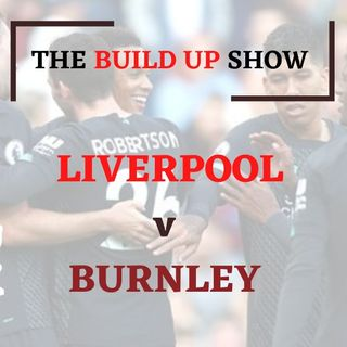 The Build Up Show | Liverpool v Burnley