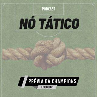 NóTático #1 - Prévia: Quartas da Champions League
