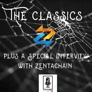 Episode 29: The Classics - with a Special Interview with ZentaChain