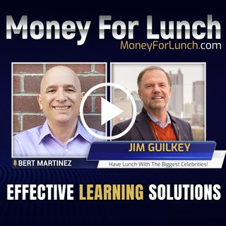 Jim Guilkey: Effective Learning Solutions with Bert Martinez