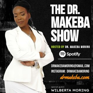 REBROADCAST, DEC 27 - THE DR MAKEBA SHOW (BACK TO THE BASICS SERIES) :: SPECIAL GUEST:  WILBERTA MORING