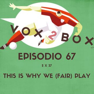 Episodio 67 (2x37) - This Is Why We (Fair) Play - con Dario Vismara