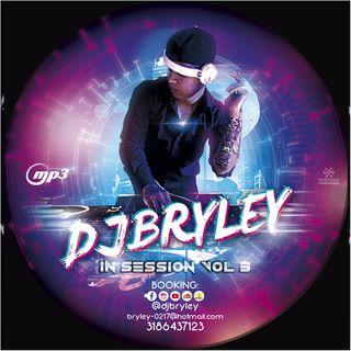 #3 IN SESSION DJBRYLEY