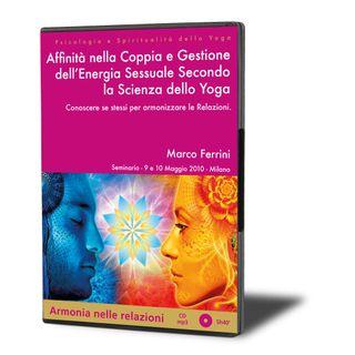 Affinità nella Coppia e Gestione dell'Energia Sessuale Secondo la Scienza dello Yoga