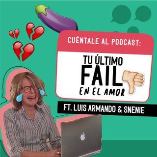 03.Tu Último FAIL En El Amor (Ft. Luis Armando & Snenie)