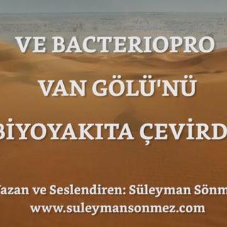 Ve Bacteriopro Van Gölünü Biyoyakıta Çevirdi - Süleyman Sönmez - Bilim kurgu