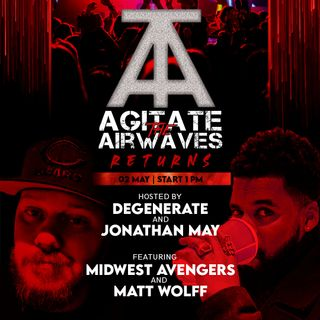 Agitate the Airwaves - Midwest Avengers & Matt Wolff