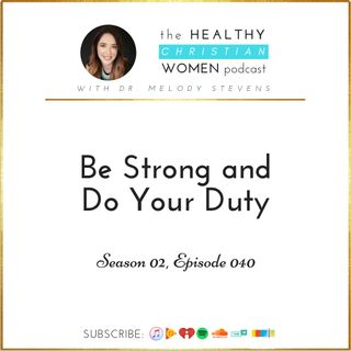 S02 E040: Be Strong and Do Your Duty