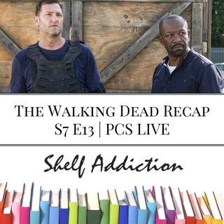 Ep 78: The Walking Dead Recap S7 E13   PCS LIVE