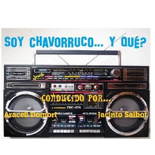 Soy Chavorruco podcaster