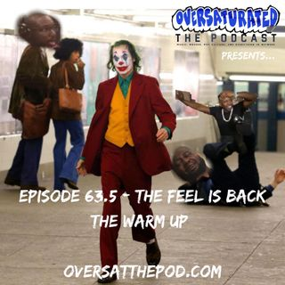 Episode 63.5 - The Feel is Back (The Warm Up)