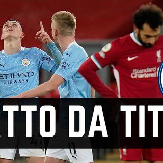 Guardiola INARRESTABILE. Liverpool-Manchester City 1-4: top e flop