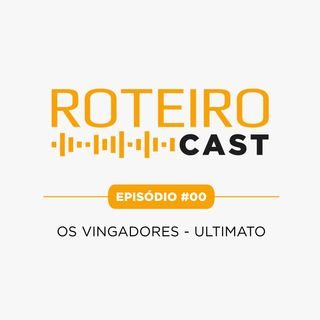RC #00 - PILOTO - VINGADORES - ULTIMATO