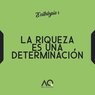 La Riqueza Es Una Determinación ✔