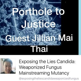 Exposing the Lies Weaponized fungus main streaming mutancy Guest Jillian Mai Thai