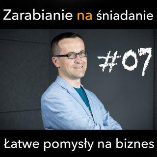 ZNS 07: Łatwe pomysły na biznes. Czy istnieją?