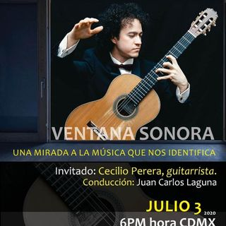 VENTANA SONORA 002 Conduce Juan Carlos Laguna,  invitado Cecilio Perera