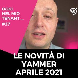 Le novità di aprile 2021 di Yammer