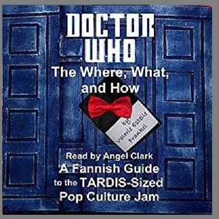 Doctor Who - The What, Where, and How By Valerie Estelle Frankel Narrated By Angel Clark