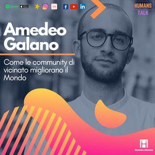HumansTalk | Amedeo Galano: Come le community di vicinato migliorano il Mondo