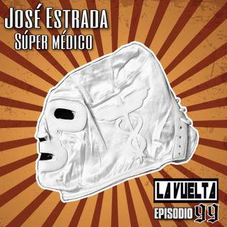La Vuelta | José Estrada - Súper Médico Episodio 99 parte 1 de 2