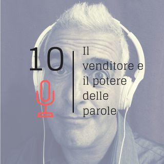 #10 - Le 9 regole per condurre correttamente una trattativa – Terza parte e breve riassunto