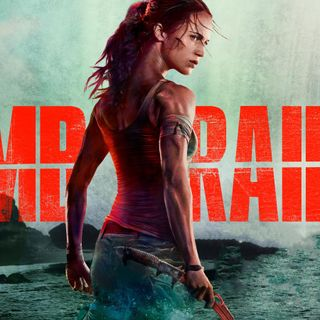 Damn You Hollywood: Tomb Raider Movie (2018) Review