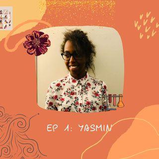 Ep 1 - Yasmin