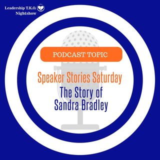 Speaker Stories Saturday - The Sandra Bradley Story | Lakeisha McKnight