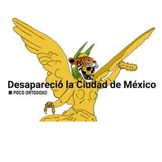 Desapareció la Ciudad de México. Episodio 2 T2