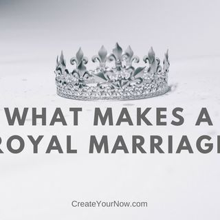 1225 What Makes a Royal Marriage