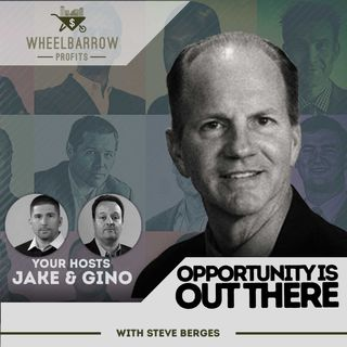 WBP - Opportunity is Out There with Steve Berges