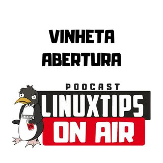 [LINUXtips ON AIR] - Vinheta - Abertura