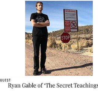 Ryan Gable of 'The Secret Teachings' 4/19 @7pmPST