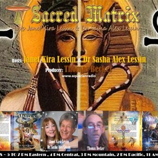 Anunnaki Stories ~ 09/29/19 ~ Janet Kira & Dr. Sasha Alex Lessin ~ Sacred Matrix
