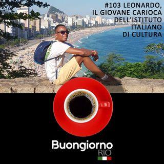 #103 Buongiorno Rio - Leonardo il giovane carioca dell'Istituto Italiano di cultura