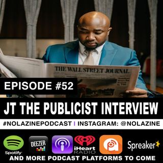 Episode #52 Publicist JT THE PUBLICIST Interview