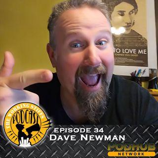 Episode 34: Dave Newman
