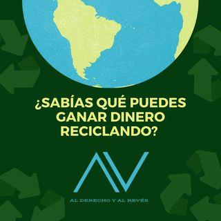 Ep. 17 ¿Sabías que puedes ganar dinero reciclando?