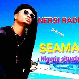 Seaman _ (Nigeria situation) Nersi Radio