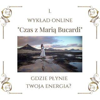 """Wykład """"Czas z Marią Bucardi"""" nr 1. DEWA ROŚLIN BYLICA PIOŁUN, ARTEMIDA, OCHRONA I WIELE WIĘCEJ."""