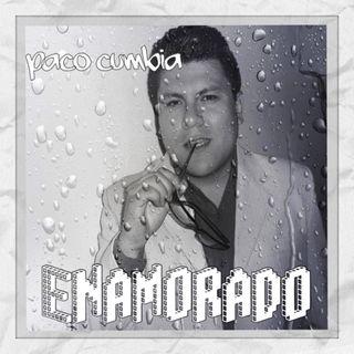 Enamorado - Paco Cumbia