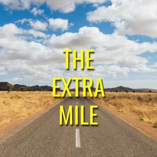 The Extra Mile - Morning Manna #3156