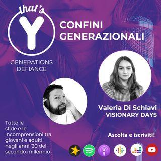 Confini generazionali [Generations Defiance] con Valeria Di Schiavi VISIONARY DAYS