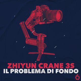 Zhiyun Crane 3S: il problema di fondo