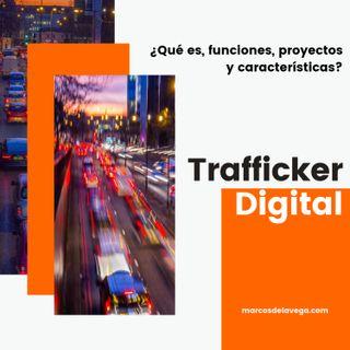 Trafficker Digital: qué es, funciones que realiza y qué características suelen tener estos profesionales